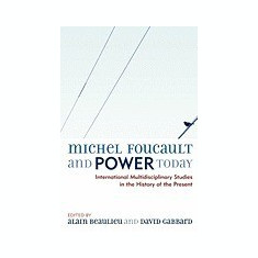 Michel Foucault and Power Today: International Multidisciplinary Studies in the History of the Present - Carte in engleza