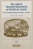 The Great Transformation of Musical Taste: Concert Programming from Haydn to Brahms