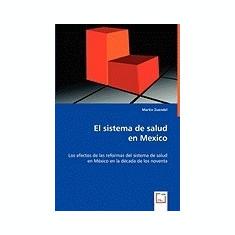 El Sistema de Salud En Mexico - Carte in engleza