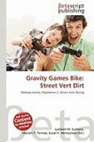 Gravity Games Bike: Street Vert Dirt