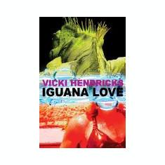 Iguana Love - Carte in engleza