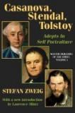 Casanova, Stendhal, Tolstoy: Master Builders of the Spirit: Adepts in Self-Portraiture, Stefan Zweig