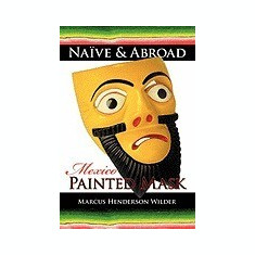 Nave & Abroad: Mexico: Painted Mask - Carte in engleza