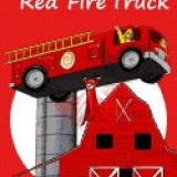 Red Barn, Red Fire Truck (Teach Kids Colors -- The Learning-Colors Book Series for Toddlers and Children Ages 1-5) - Carte in engleza