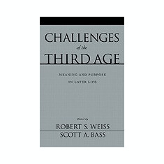 Challenges of the Third Age: Meaning and Purpose in Later Life - Carte in engleza
