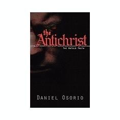 The Antichrist the Untold Truth - Carte in engleza