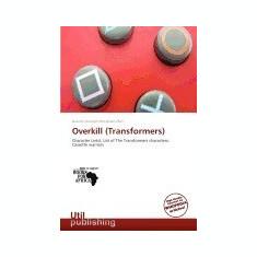 Overkill (Transformers) - Carte in engleza