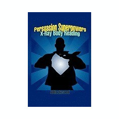 Persuasion Superpowers - X-Ray Body Reading - Carte in engleza