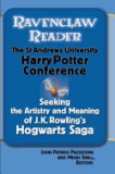 Ravenclaw Reader: Seeking the Meaning and Artistry of J. K. Rowling's Hogwarts Saga, Essays from the St. Andrews University Harry Potter
