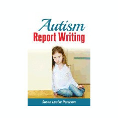 Autism Report Writing - Carte in engleza