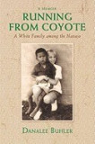 Running from Coyote: A White Family Among the Navajo