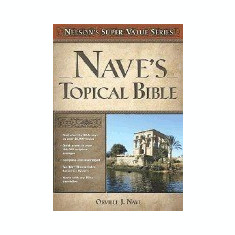 Nave's Topical Bible - Carte in engleza