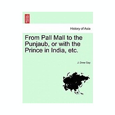 From Pall Mall to the Punjaub, or with the Prince in India, Etc. - Carte in engleza