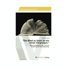 Die Bibel Zu Lesen Ist Ein Reines Vergnugen.