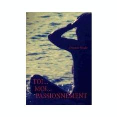 Toi... Moi... Passionnement - Carte in engleza