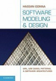 Software Modeling and Design: UML, Use Cases, Patterns, and Software Architectures