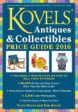 Kovels' Antiques & Collectibles Price Guide 2016: America's Most Authoritative Antiques Annual!