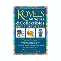 Kovels' Antiques & Collectibles Price Guide 2016: America's Most Authoritative Antiques Annual! - Carte in engleza