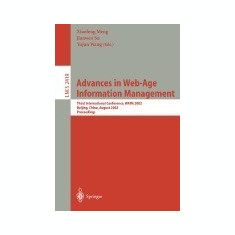 Advances in Web-Age Information Management: Third International Conference, Waim 2002, Beijing, China, August 11-13, 2002. Proceedings - Carte in engleza