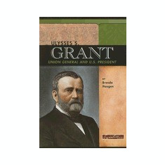Ulysses S. Grant: Union General and U.S. President - Carte in engleza