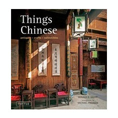 Things Chinese: Antiques, Crafts, Collectibles - Carte in engleza