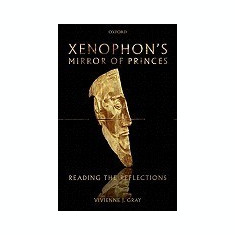 Xenophon's Mirror of Princes: Reading the Reflections