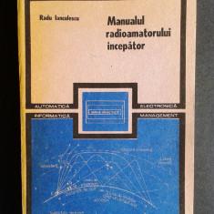 MANUALUL RADIOAMATORULUI INCEPATOR Radu Ianculescu - Carti Electronica