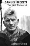 Samuel Beckett: The Last Modernist