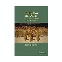 Third Way Reforms: Social Democracy After the Golden Age - Carte in engleza