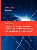 Exam Prep for Calculus for Business, Economics, Life Sciences, and Social Sciences by Barnett & Ziegler & Byleen, 9th Ed.
