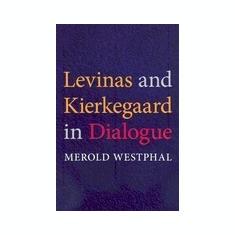 Levinas and Kierkegaard in Dialogue - Carte in engleza