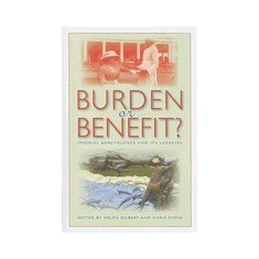 Burden or Benefit?: Imperial Benevolence and Its Legacies - Carte in engleza