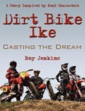 Dirt Bike Ike: Casting the Dream
