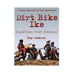 Dirt Bike Ike: Casting the Dream - Carte in engleza