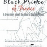The Black Prince of France: A True Story about the Man in the Iron Mask