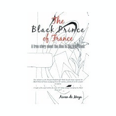 The Black Prince of France: A True Story about the Man in the Iron Mask - Carte in engleza