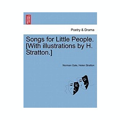 Songs for Little People. [With Illustrations by H. Stratton.] - Carte in engleza