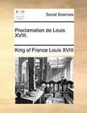Proclamation de Louis XVIII.