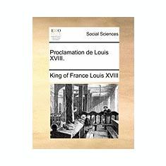 Proclamation de Louis XVIII. - Carte in engleza