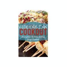 Vegetarian Cookout: Scrumptious Barbecue Grilling Recipe Cookbook - Carte in engleza