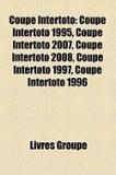 Coupe Intertoto: Coupe Intertoto 1995, Coupe Intertoto 2007, Coupe Intertoto 2008, Coupe Intertoto 1997, Coupe Intertoto 1996