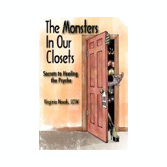 The Monsters in Our Closets: Secrets to Healing the Psyche - Carte in engleza