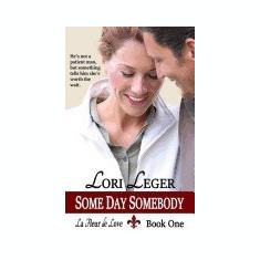 Some Day Somebody: La Fleur de Love: Book One - Carte in engleza