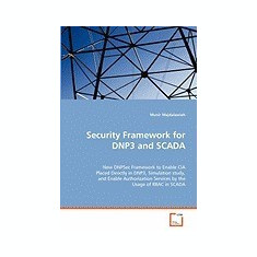 Security Framework for Dnp3 and Scada - Carte in engleza
