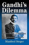 Gandhi's Dilemma: Nonviolent Principles and Nationalist Power
