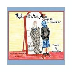 Robbie and the Magic Mirror: Who Do You See?: A Hippie Bob Tale - Carte in engleza