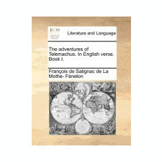 The Adventures of Telemachus. in English Verse. Book I. - Carte in engleza