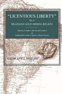 Licentious Liberty' in a Brazilian Gold-Mining Region: Slavery, Gender, and Social Control in Eighteenth-Century Sabara, Minas Gerais