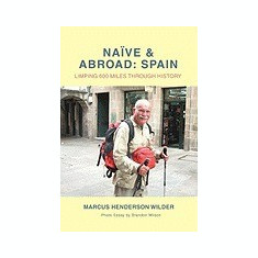 Nave & Abroad: Spain: Limping 600 Miles Through History - Carte in engleza
