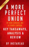 A More Perfect Union: What We the People Can Do to Protect Our Constitutional Liberties by Ben Carson, MD & Candy Carson Key Takeaways, Anal